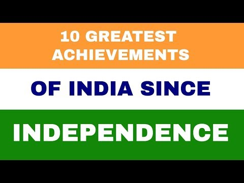 10 Greatest Achievements Of India Since Independence #Independenceday2019