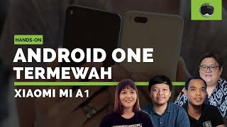 Xiaomi Mi A1 Hands-on (feat. SobatHAPE, Herry SW, KompasTekno, JagatReview)