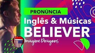 Aprenda Inglês Traduzindo Believer de Imagine Dragons Mp3