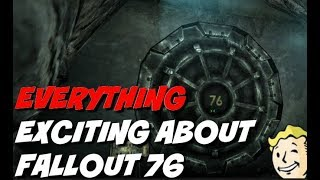 Everything Exciting About FALLOUT 76