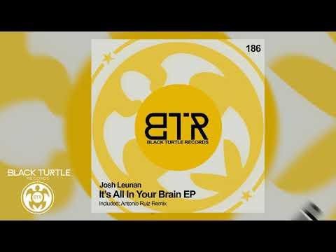 BTR186 Josh Leunan - It´s All In Your Brain (Original Mix)