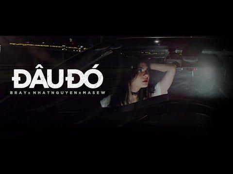 Đâu Đó - B Ray ft Masew x Nhật Nguyễn | MV Official