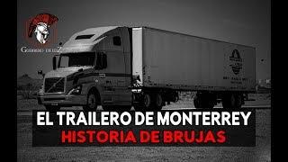 El Trailero De Monterrey (Historia De Brujas)