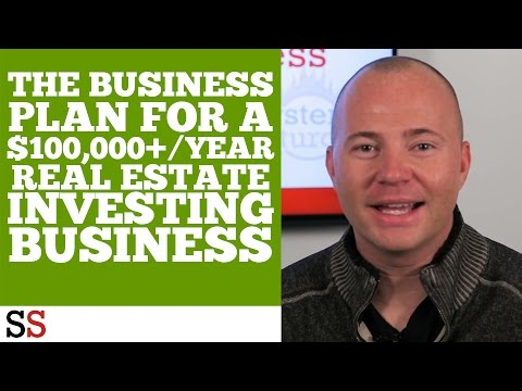 The Business Plan For A $100,000+/year Real Estate Investing Business