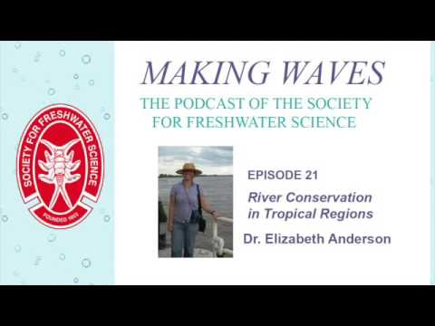 Making Waves - Ep. 21: River Conservation in Tropical Regions