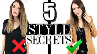 5 STYLE SECRETS That Will Make You Look BETTER Every Day!