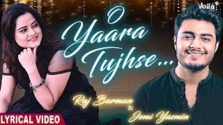 Raj Barman & Jemi Yasmin | O Yaara Tujhse -Lyrical Video | Shreepritam |New Hindi Romantic Song 2020