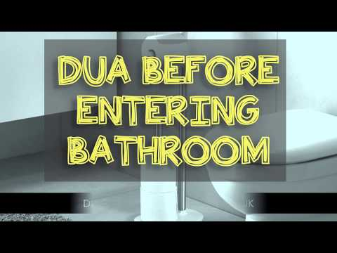 Dua Before Going into the Bathroom Toilet - Lavatory- Protection against Jinn