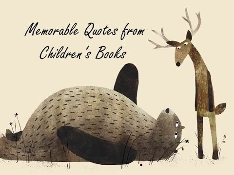 Memorable Quotes From Children's Books