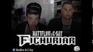 Fichuriar - Mattflow & C-Say - REGGAETON URUGUAYO 2013