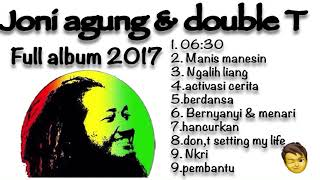 joni agung & double t full album 2017