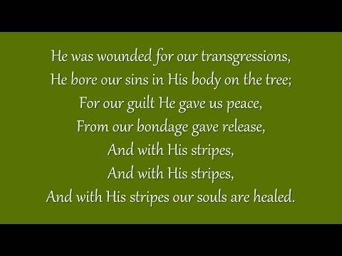 He Was Wounded for Our Transgressions (Grace Community Church)