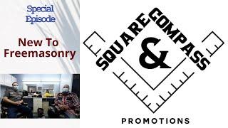 S&C Episode Thirty-Eight: New Masons/New to Freemasonry