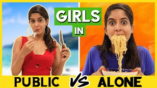 Girls: In PUBLIC vs ALONE | Rickshawali | Anisha Dixit