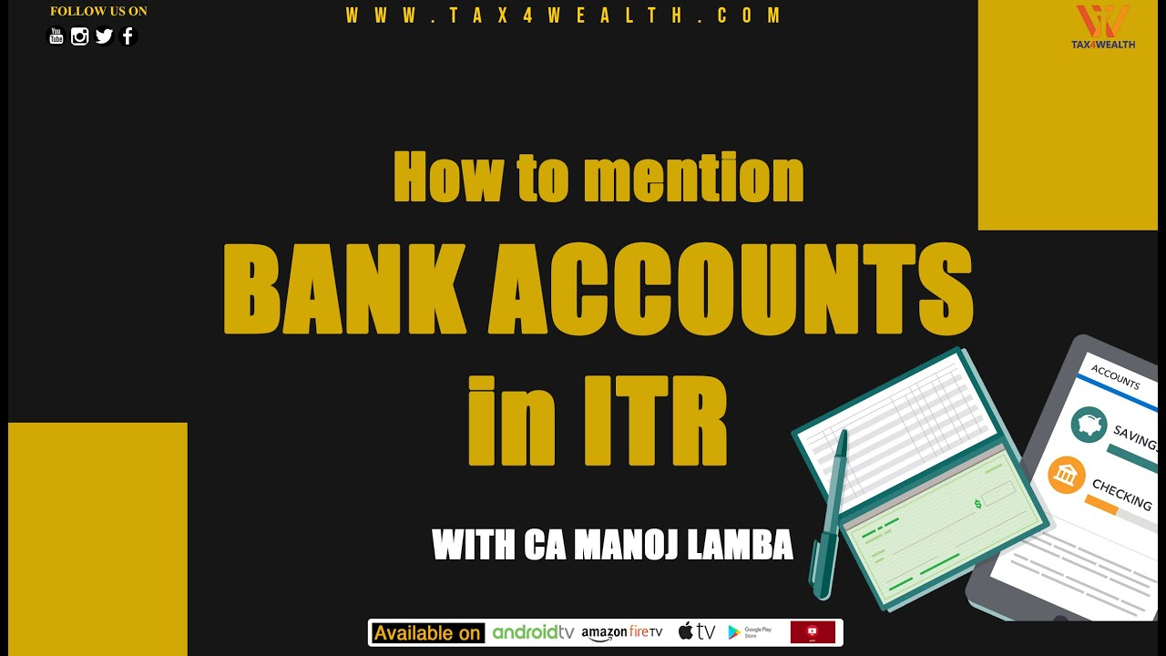 How to mention Bank Accounts in ITR with CA Manoj Lamba