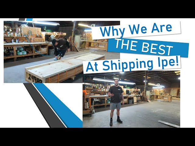 Why we are THE BEST at Shipping Ipe and Brazilian Hardwoods!