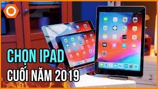 Top 5 iPad đáng mua nhất cuối năm 2019