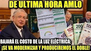 ¡DE ULTIMA HORA! AMLO BAJARÁ LA LUZ ELÉCTRICA ¡CHEQUEN!
