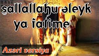 Sallallahu əleyk ya Fatime (s.ə)   azəri versiya ilə birlikdə 2021  Vüsal Qələndərov