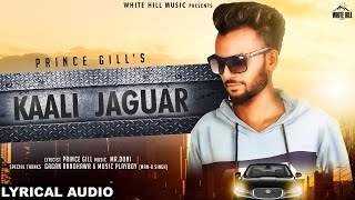 Kaali Jaguar (Lyrical Audio) Prince Gill | New Punjabi Songs 2018 | White Hill Music