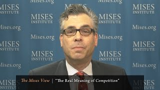 "The Mises View: ""The Real Meaning of Competition"" 