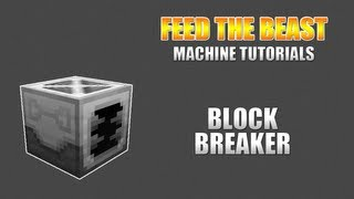 Feed The Beast :: Machine Tutorials :: Block Breaker