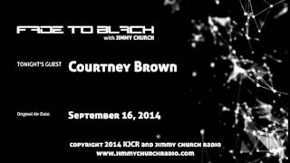 Ep.126 FADE to BLACK Jimmy Church w/ Courtney Brown 9-11 Remote Viewing LIVE on air