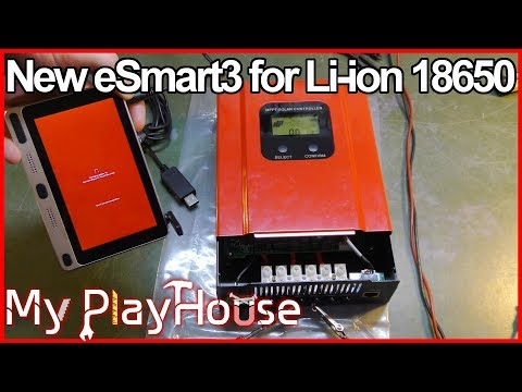 Li-ion 18650 and New eSmart3 MPPT Charge Controller - 630