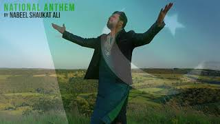 The National Anthem Of Pakistan | Nabeel Shaukat Ali