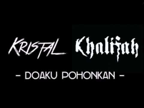 Kristal Ft Khalifah - Doaku Pohonkan (ORIGINAL)