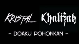 Kristal Ft Khalifah - Doaku Pohonkan (ORIGINAL) MP3