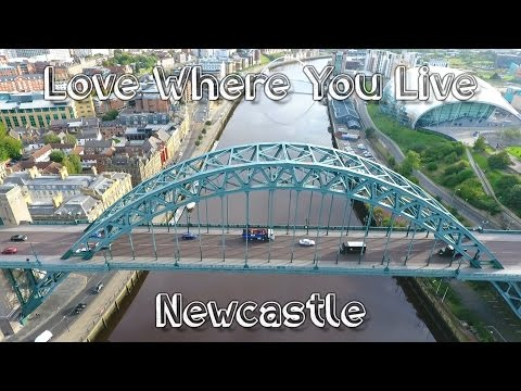 Love Where You Live - Newcastle Upon Tyne