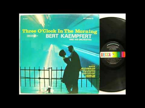 Bert Kaempfert And His Orchestra ‎– Three O'Clock In The Morning - 1965 - full vinyl album