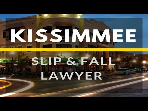 Slip and fall Attorney Kissimmee FL | https://Florida-PersonalInjuryLawyers.com/