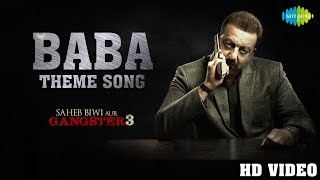 Baba Theme (Video) | Saheb Biwi Aur Gangster 3