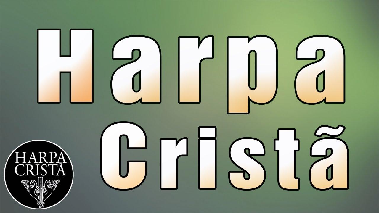 Harpa Cristã - Hinos Antigos da Assembléia de Deus - Os Melhores