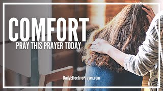 Prayer For Comfort - Comfort Prayer That Works