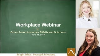 Workplace Webinar - FocusOn: Group Travel Insurance Pitfalls and Solutions