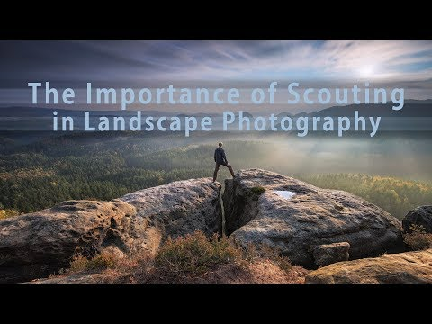 The Importance of Scouting in Landscape Photography