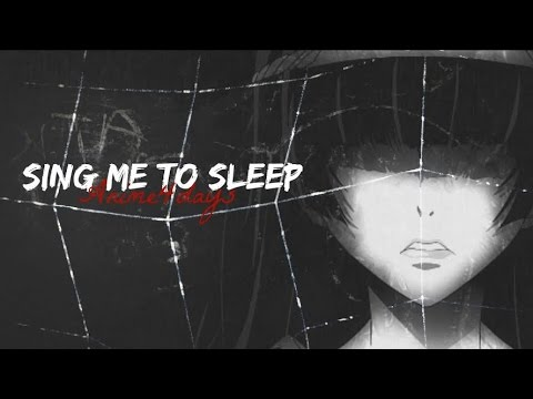 Sing Me to Sleep - AMV