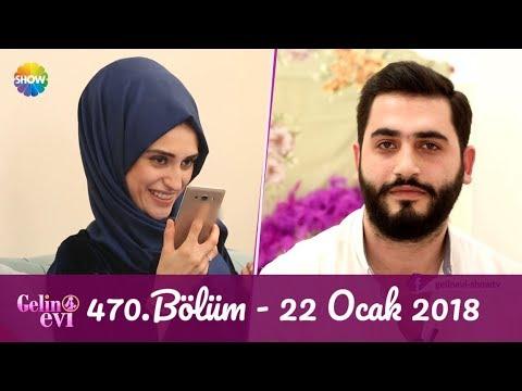 Gelin Evi 470.Bölüm   22 Ocak 2018