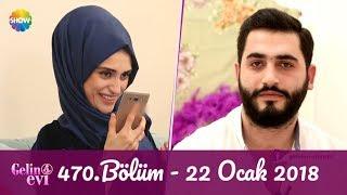Gelin Evi 470.Bölüm | 22 Ocak 2018