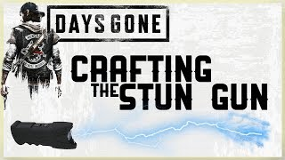 HOW TO CRAFT THE STUN GUN AND TEST NG  T AGA NST D FFERENT TYPES OF ENEM ES  N DAYS GONE