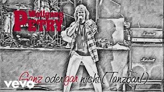 Wolfgang Petry - Ganz oder gar nicht (Tanzbar!)