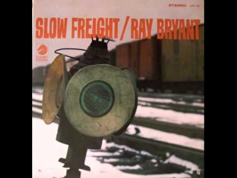 Ray Bryant - Slow Freight -  Music