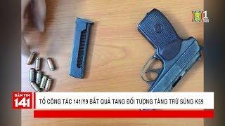 Tổ công tác 141/Y9 bắt quả tang đối tượng tàng trữ súng K59 tại chốt Yên Phụ - Trần Nhật Duật