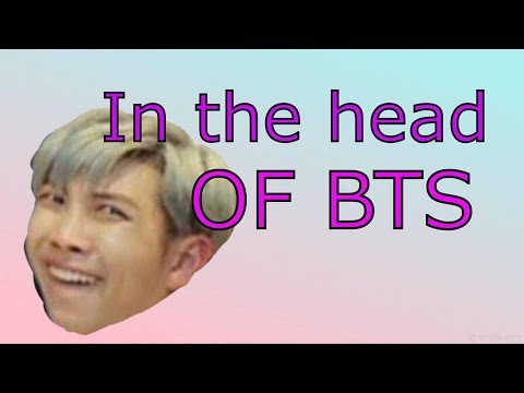 In The Head Of BTS