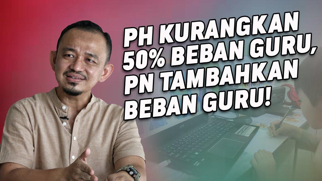 PH Kurangkan 50% Beban Guru, PN Tambahkan Beban