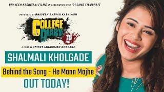 college-diary-i-shalmali-kholgade-i-he-man-maze-i-behind-the-song-i