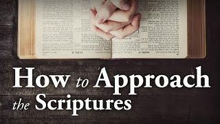 How to Approach the Scriptures - Pastor Tim Price
